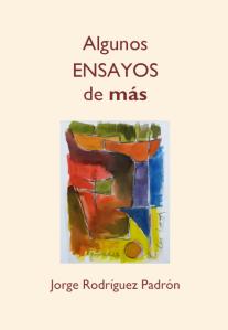 Jorge Rodríguez Padrón, Algunos ensayos de más