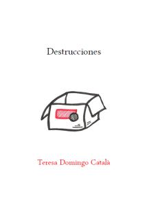 Teresa Domingo Català, Destrucciones