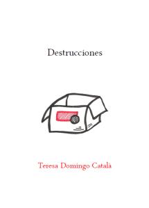 Destrucciones, por Teresa Domingo Català