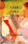 Juan Jiménez Castillo, Leer para vivir