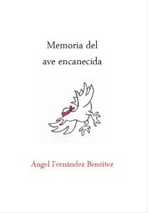 Ángel Fernández Benéitez, Memoria del ave encanecida
