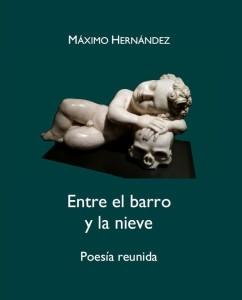 Máximo Hernández, Entre el barro y la nieve