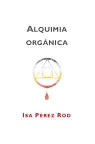 Isa Pérez Rod, 'Alquimia orgánica'