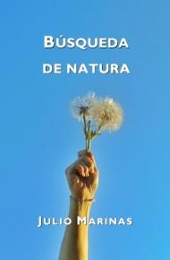 Julio Marinas, 'Búsqueda de natura'